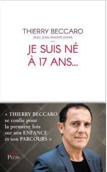 Thierry Beccaro - Je suis né à 17 ans