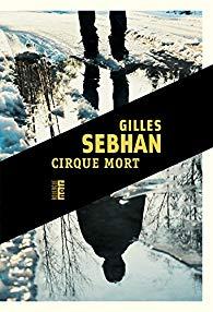 Gilles Sebhan - Cirque Mort