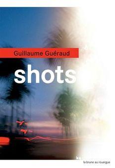 Guillaume Guéraud - Shots