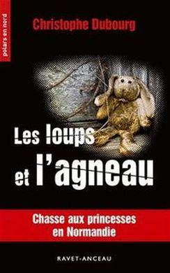 Christophe Dubourg - Les loups et l'agneau