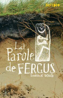 Siobhan Dowd - La parole de Fergus