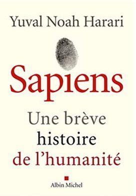Yuval Noah Harari - Sapiens, une brève histoire de l'humanité