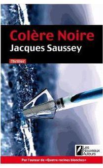 Jacques Saussey - Colère Noire