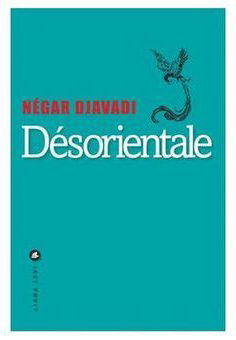 Négar Djavadi - Désorientale