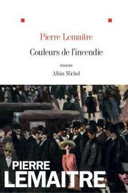 Pierre Lemaitre - Couleurs de l'incendie