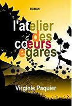Virgine Paquier - L'atelier des coeurs égarés