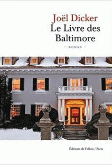 Joël Dicker - Le livre des Baltimore